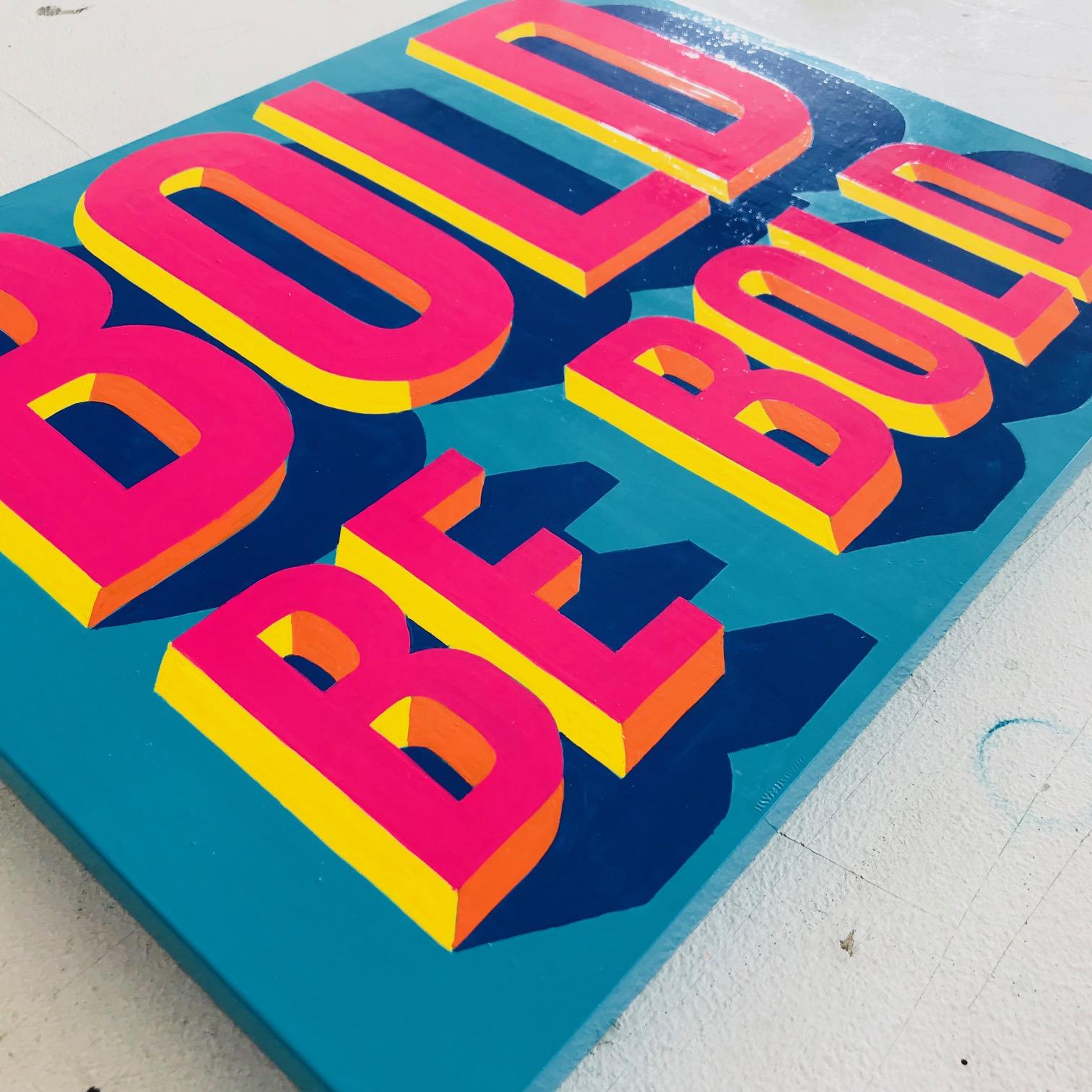 Bold be Bold