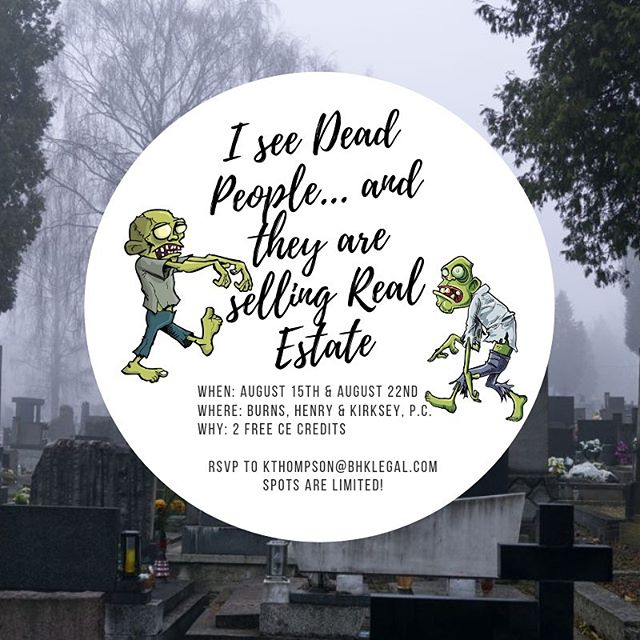 """""""We See Dead People... and they are selling Real Estate"""" is a continuing education class taught by our very own, Attorney Travis Henry. We will touch on the subjects of selling real property involving descendants, who has authority to sign on behalf of a deceased individual, the Estate/Probate process when Real Estate is involved, and other great information! Don't miss out on this exciting opportunity. Spots are limited so RSVP! We hope to see you there!"""