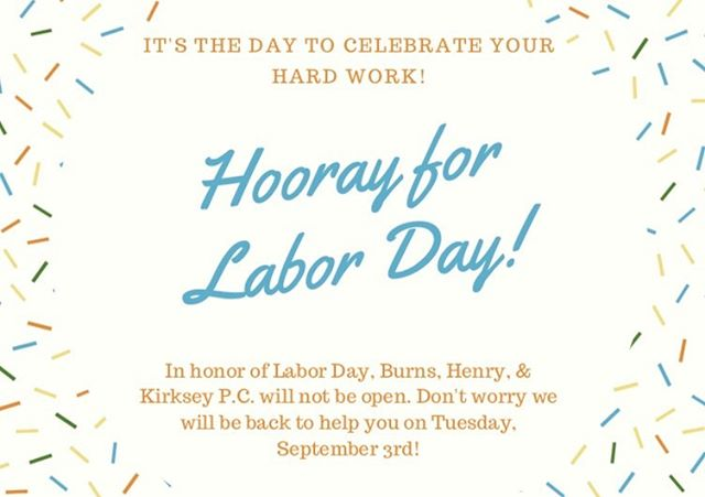 Heads up! We will he closed on Labor Day, September 2nd. Don't worry we will be back on September 3rd!