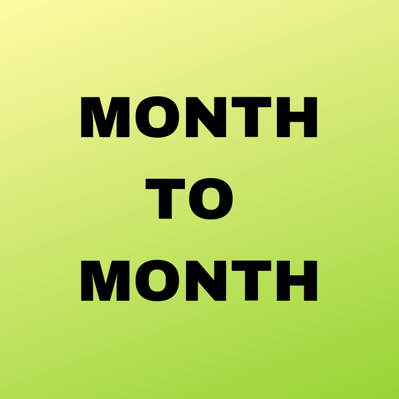 MONTH TO MONTH.png