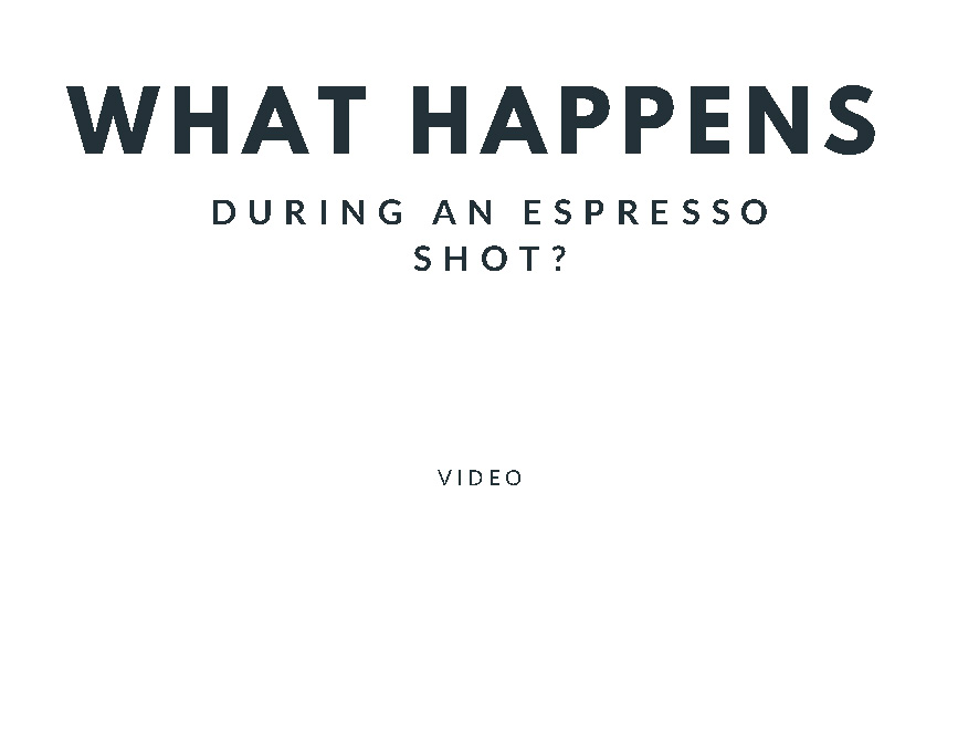 What happens during an espresso shot