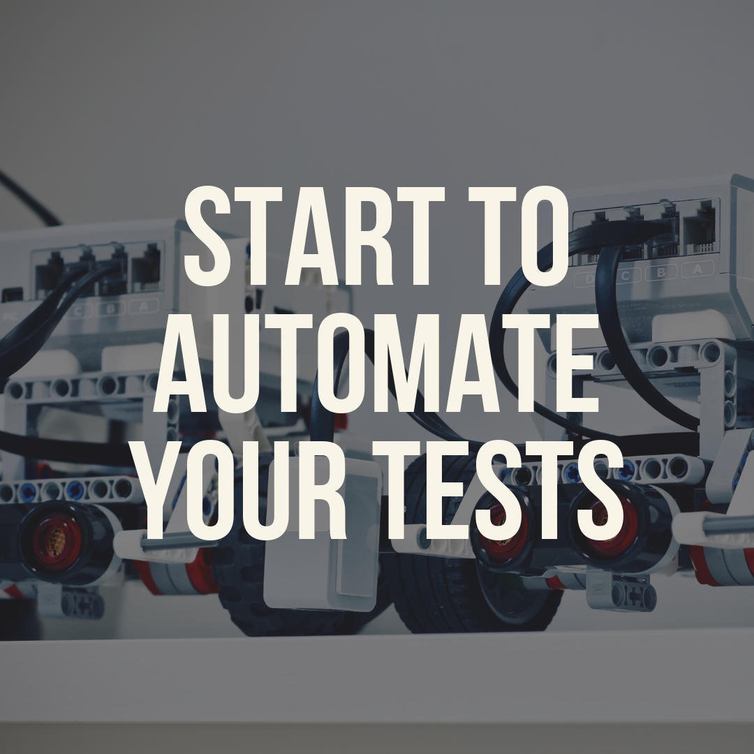 Start to automate your tests