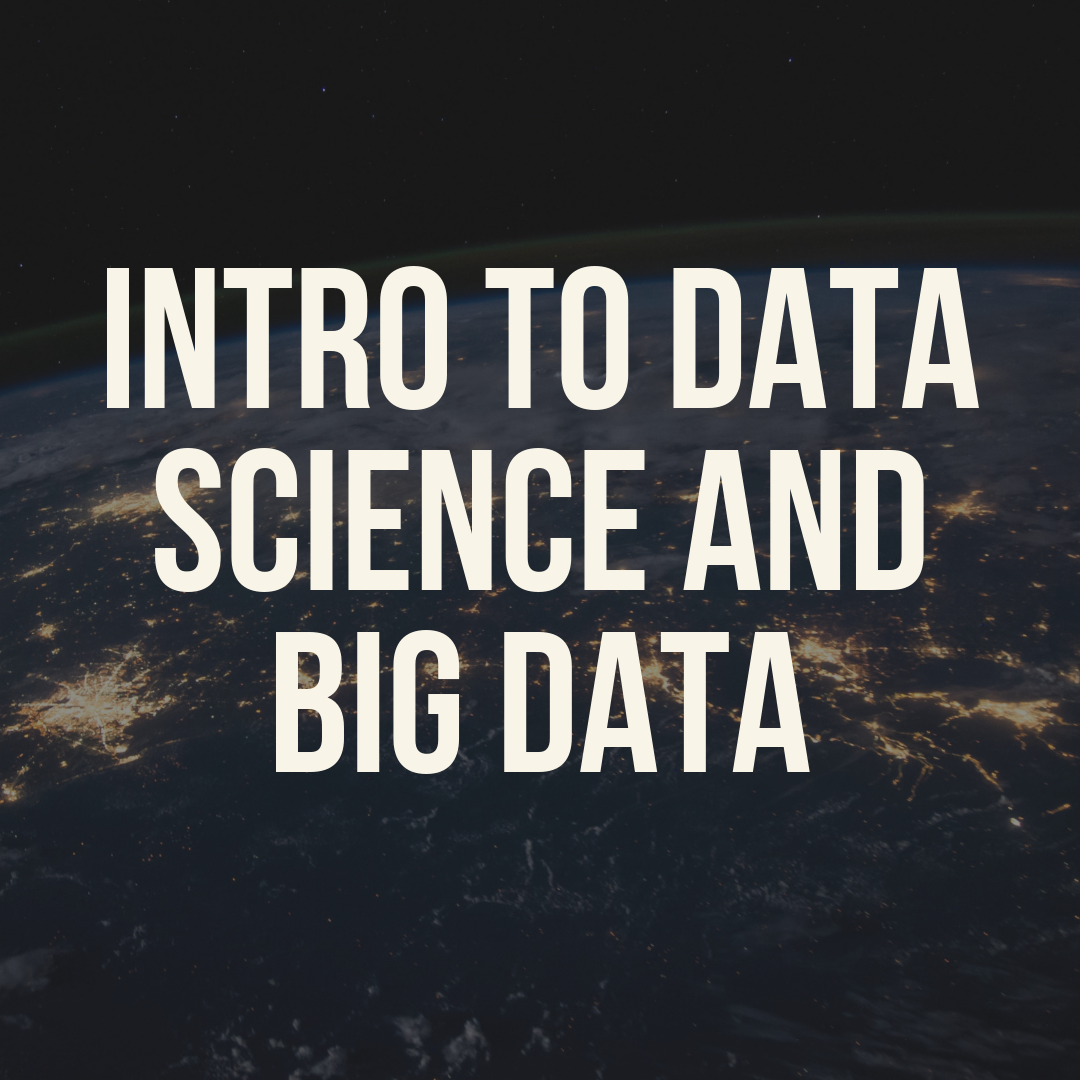 Introduction to Data Science and Big Data