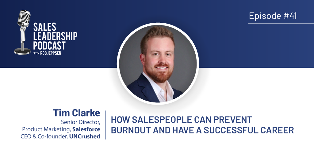 Xvoyant Sales Leadership Podcast #41: Tim Clarke of UNCrushed-How Salespeople Can Prevent Burnout And Have A Successful Career.png