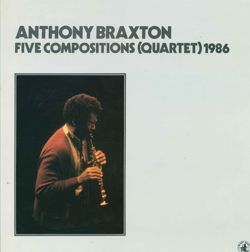 Anthony Braxton Five Compositions (Quartet) 1986