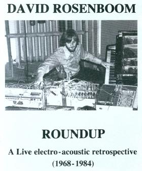 Roundup: A Live Electro-acoustic Retrospective (1968-1984)
