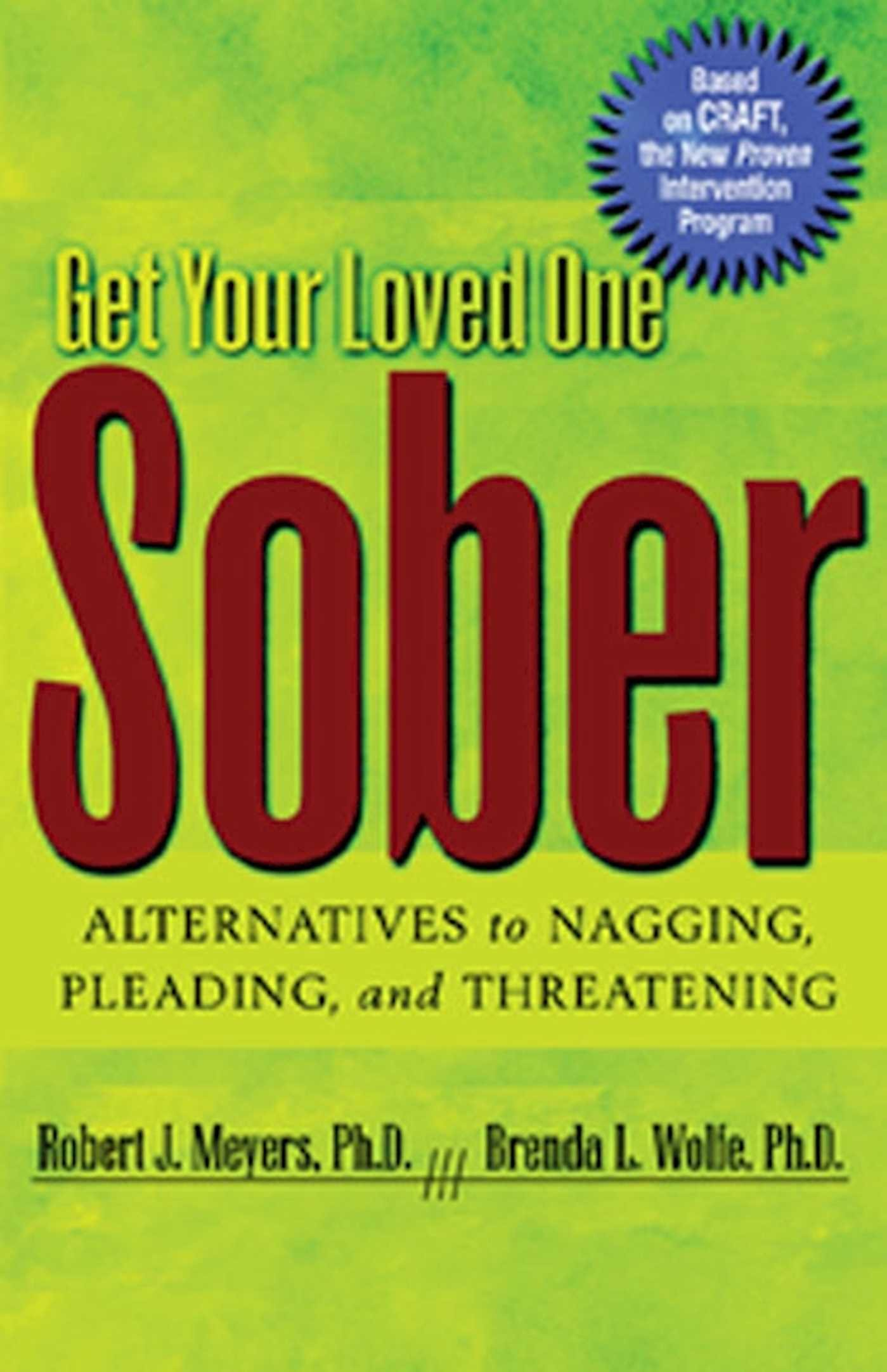 Get your loved one sober: Alternatives to nagging, pleading, and threatening - A fantastic book for family members who have a loved with a drug or alcohol problem and where the person isn't willing to seek treatment. We use this with almost all the family members we work with at Sober Families.