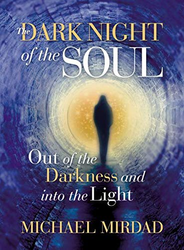 Dark Night of the Soul: Out of the Darkness and into the Light