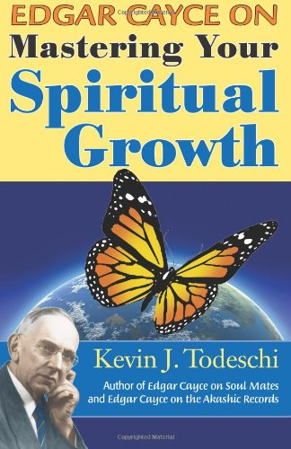 Edgar Cayce on Mastering Your Spiritual Growth