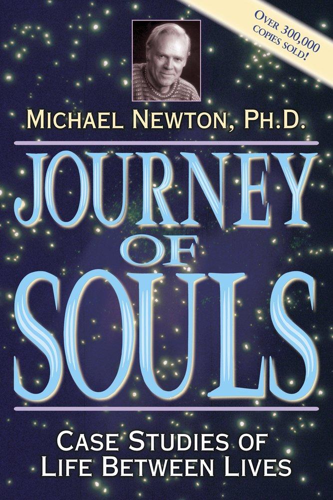 Journey of Souls Case Studies of Life Between Lives