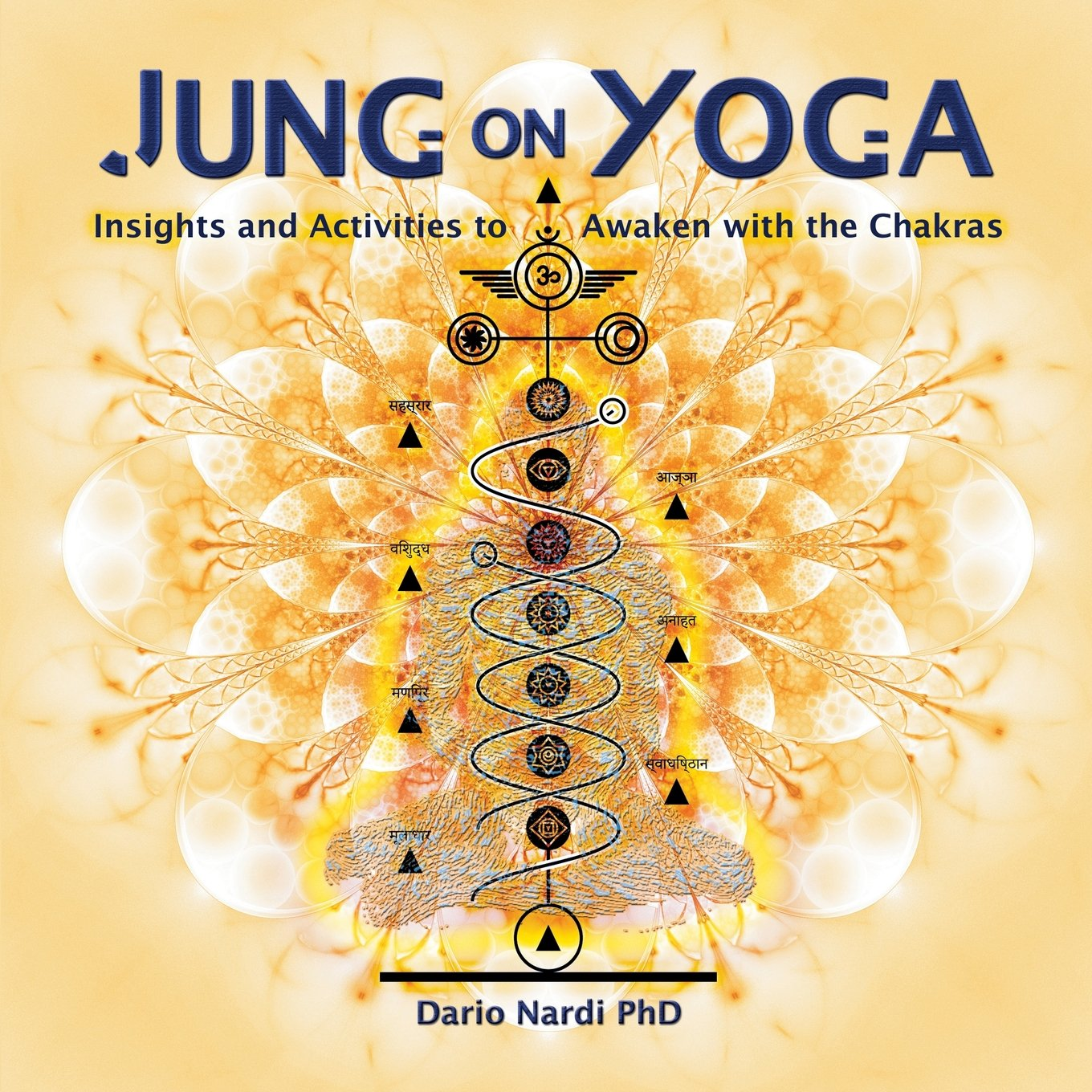Jung on Yoga: Insights and Activities to Awaken with the Chakras