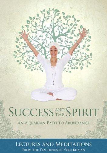 Success and the Spirit:An Aquarian Path To Abundance