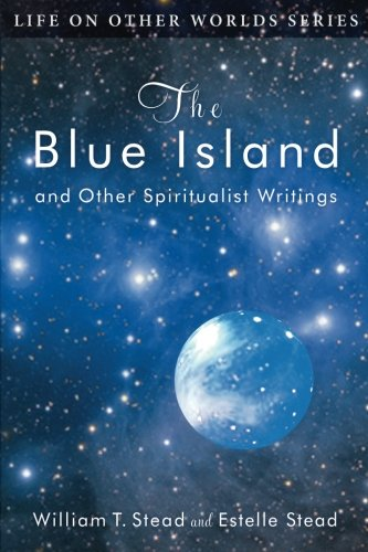 The Blue Island and Other Spiritualist Writings