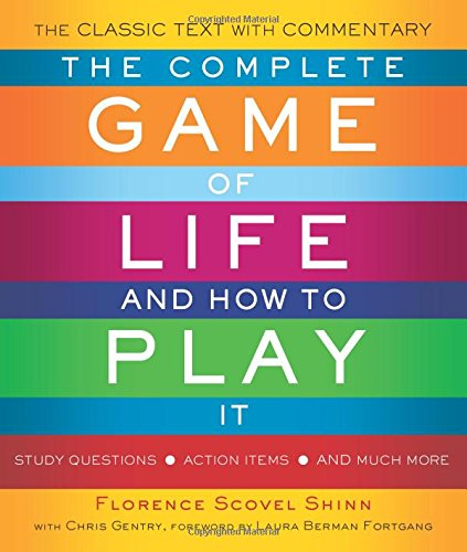 The Complete Game of Life and How to Play It: The Classic Text with Commentary, Study Questions, Action Items, and Much More