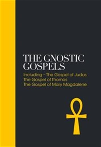 The Gnostic Gospels: Including the Gospel of Thomas, the Gospel of Mary Magdalene