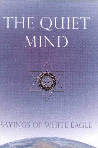 The Quiet Mind: Sayings of White Eagle