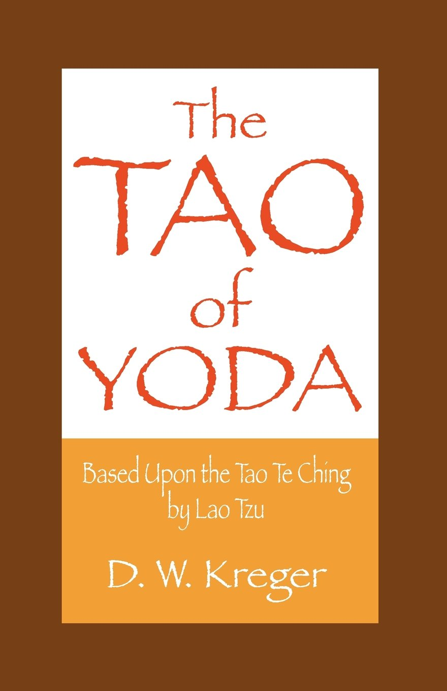 The Tao of Yoda: Based Upon the Tao Te Ching by Lao Tzu