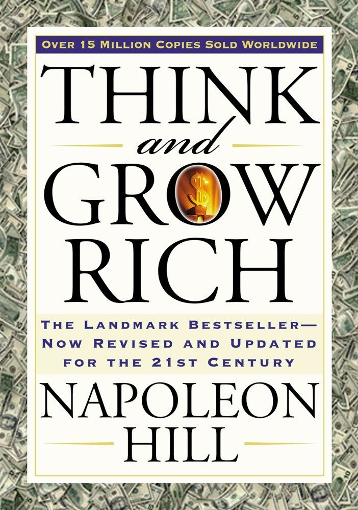 Think and Grow Rich: The Landmark Bestseller Now Revised and Updated for the 21st
