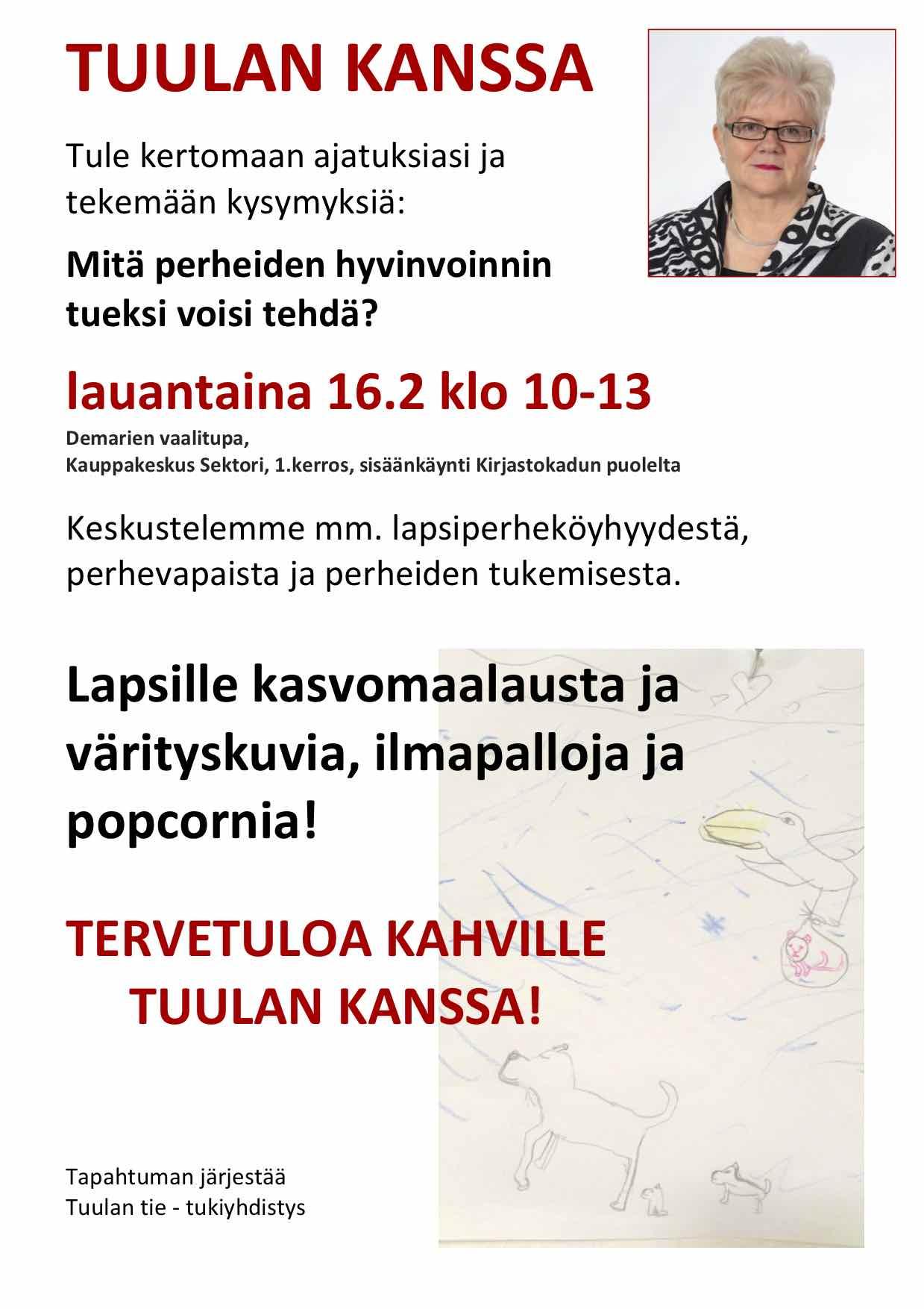Mitä perheiden hyvinvoinnin tueksi voisi tehdä? - 16.2 klo 10-13 Vaalitupa, Sektori (Käynti kirjastokadun puolelta)Keskustelemassa Eeva Heinonen (sosiaalityöntekijä, eläkkeellä), Johanna Marttinen (perheenäiti, koordinaattori) ja Marko Rytkönen (perheenisä, kaukolämpöasentaja/opiskelija)