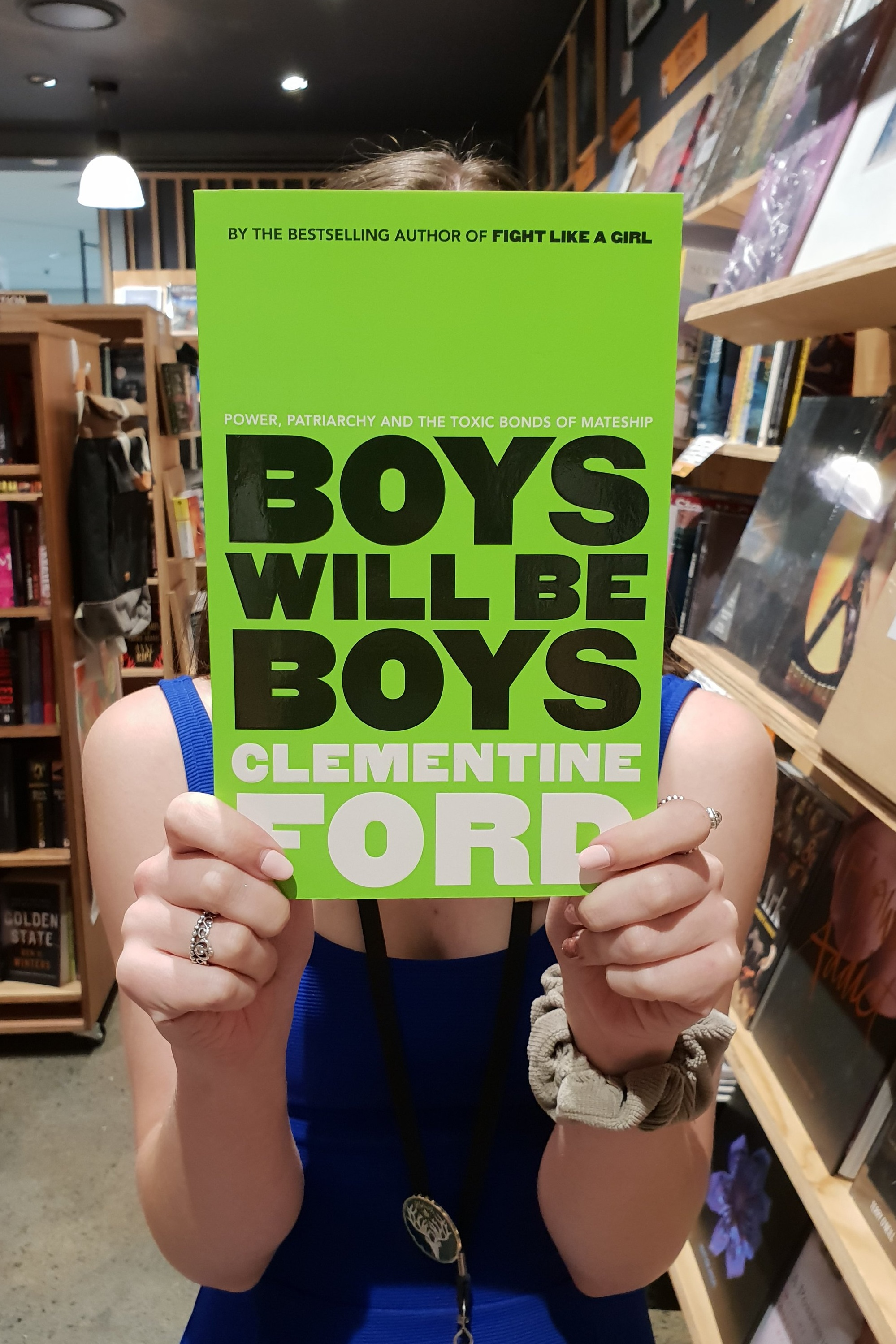 Boys Will Be Boys   Clementine Ford  Following her first book 'Fight Like A Girl', 'Boys Will Be Boys' explores how boys are being raised in a manner that may be hindering our fight with equality. Using articles, interviews and her own experiences with her son, Ford examines where we are going wrong and what can be done in regards to our equality debate.  Reviewed by: Jane
