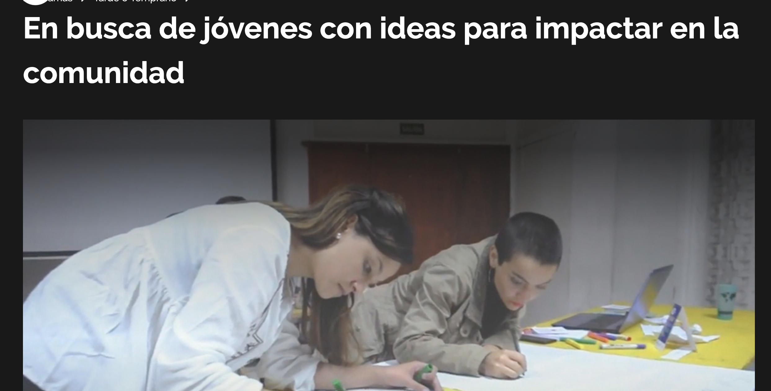 En busca de jóvenes con ideas para impactar en la comunidad -