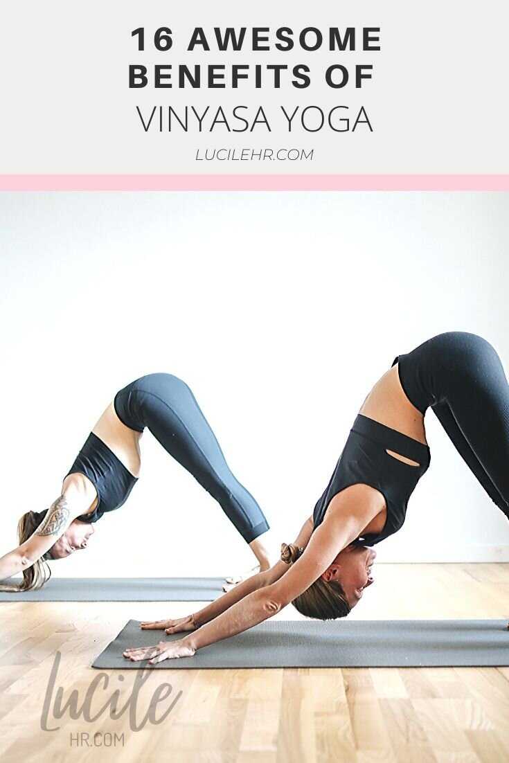 16 Benefits Of Vinyasa Yoga That Will Take Your Practice To The Next Level Lucilehr Com