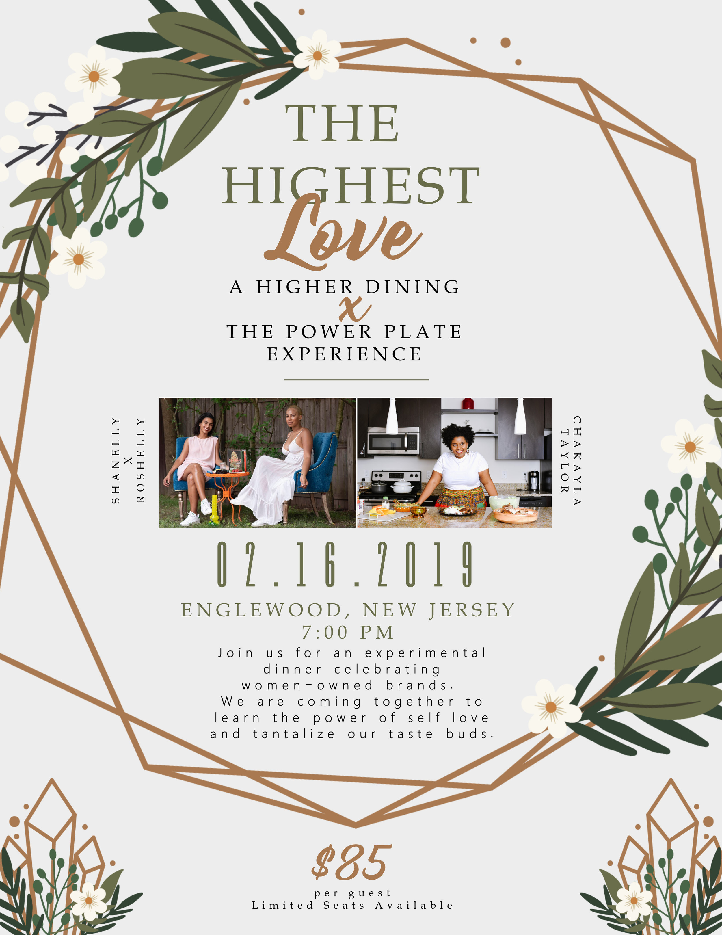 The Highest Love was a collaborative dinner experience hosted by The Power Plate & Higher Dining (NYC). The dinner was hosted in Englewood, New Jersey on February 16, 2019.