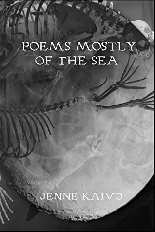 "Cover of ""Poems Mostly of the Sea"" by Jenne Kaivo via Goodreads"