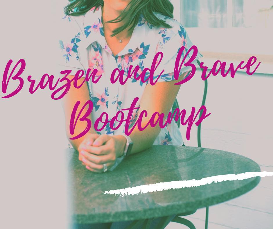 Brazen & Brave Bootcamp - This Mastermind is now enrolling! Next start date is July 8th!!!