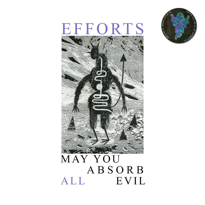 """1.18.2018 RELEASE OF EFFORTS EP """"MAY YOU ABSORB ALL EVIL"""""""