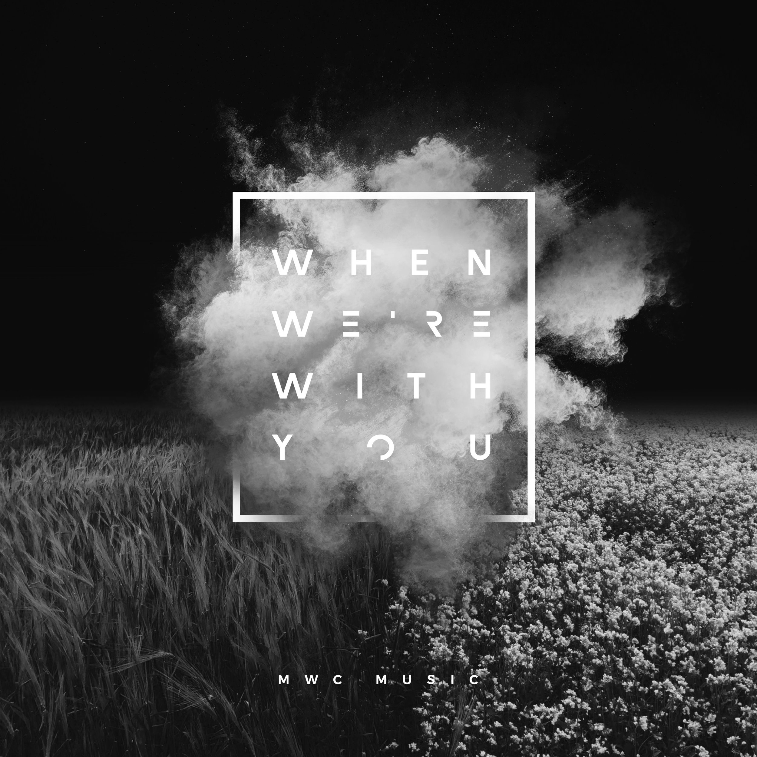 WHEN WE'RE WITH YOU
