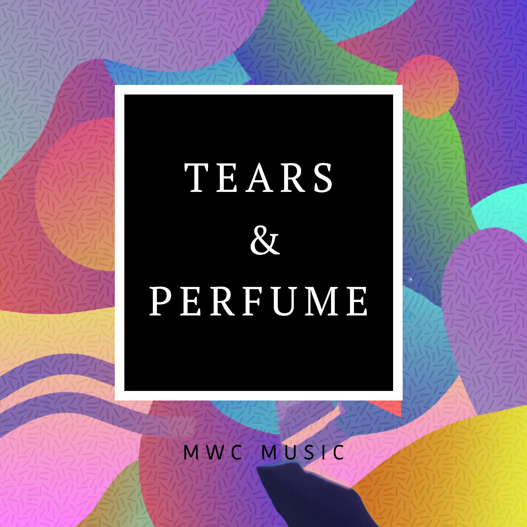 TEARS AND PERFUME