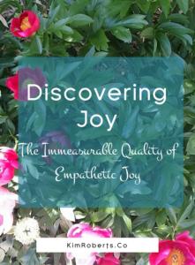 Discovering Joy: The Immeasurable Quality of Empathetic Joy | KimRoberts.Co