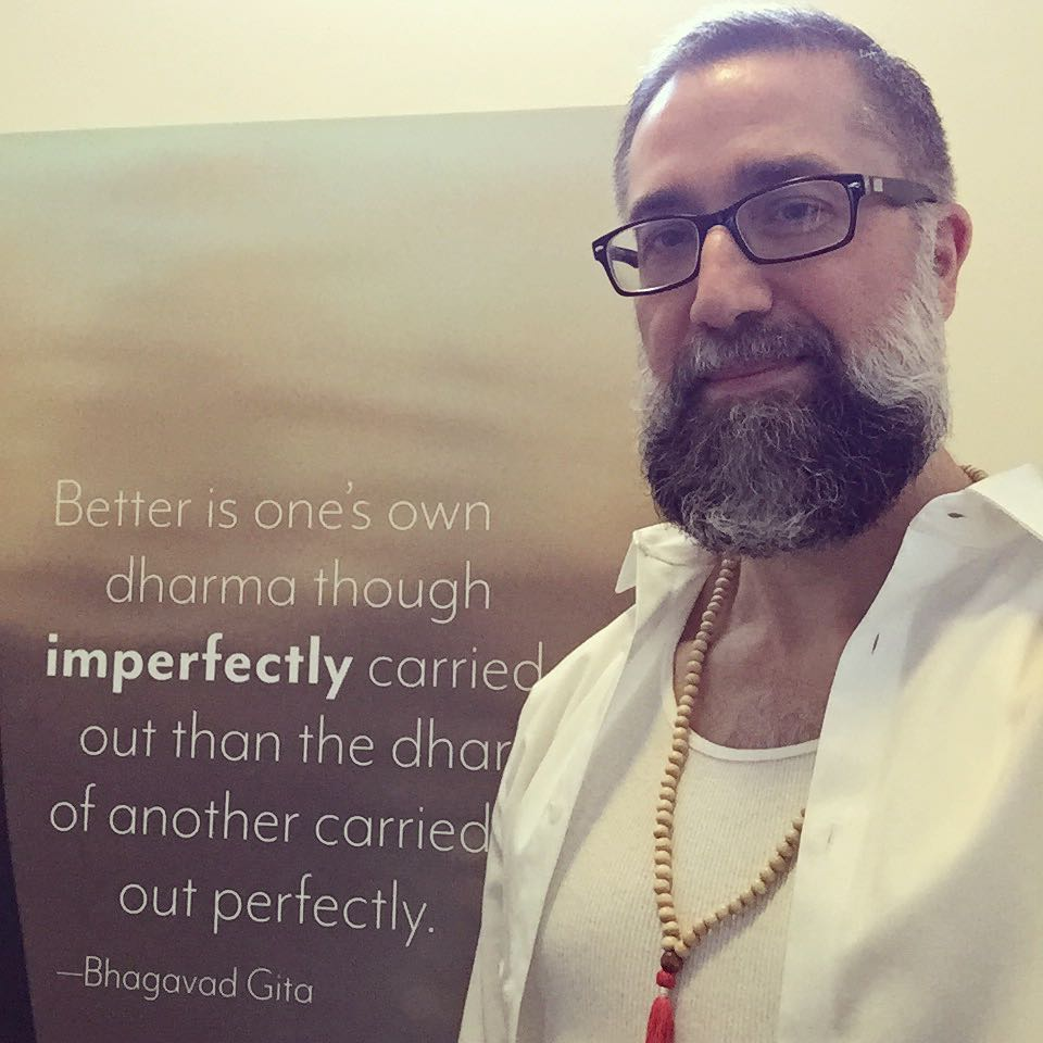"""""""Better is one's own dharma though imperfectly carried out than the dharma of another carried out perfectly."""" - Bhagavad Gita"""