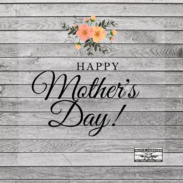 Happy Mother's Day from all of us at Maple Landing! #mothersday2019 #happymothersday #dallasfood #sundaybrunch #weloveourmoms #maplelanding
