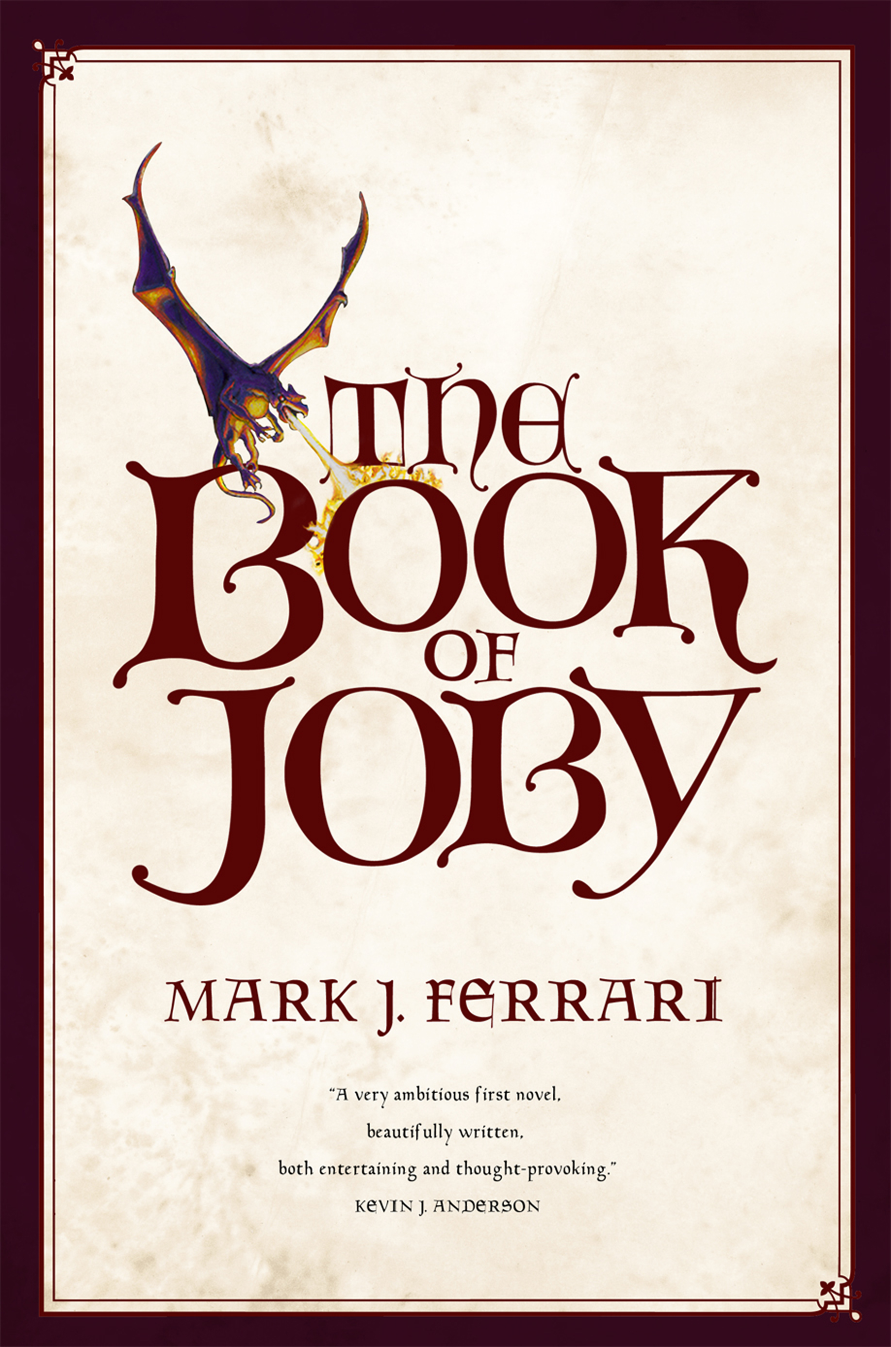 "The Book of Joby - ""Monumental. . . . The story is mesmerizing, Joby's angst is palpable, the love of God overwhelming, and the malevolence of Lucifer and his minions terrifying. . . . Offers much to ponder as well as enjoy."" ―Booklist, starred review"