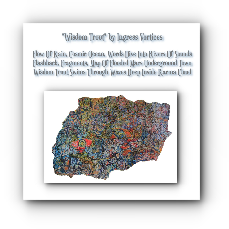painting-collage-poem-wisdom-trout-artists-ingress-vortices.jpg