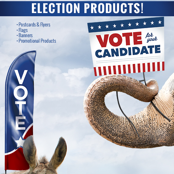 POLITICAL CAMPAIGN LARGE FORMAT PRODUCTS