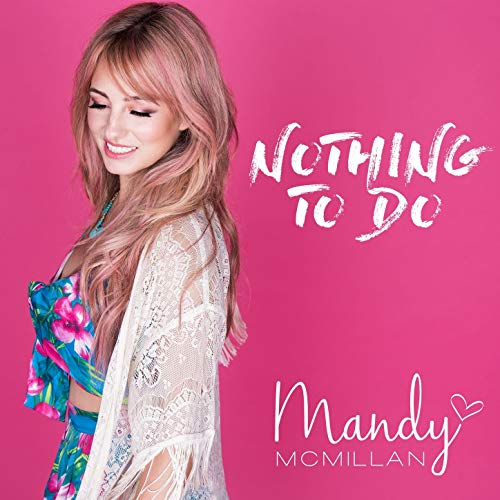 "Mandy McMillan - ""Nothing To Do"" Single - Produced by Rian BallSpotifyApple Music"
