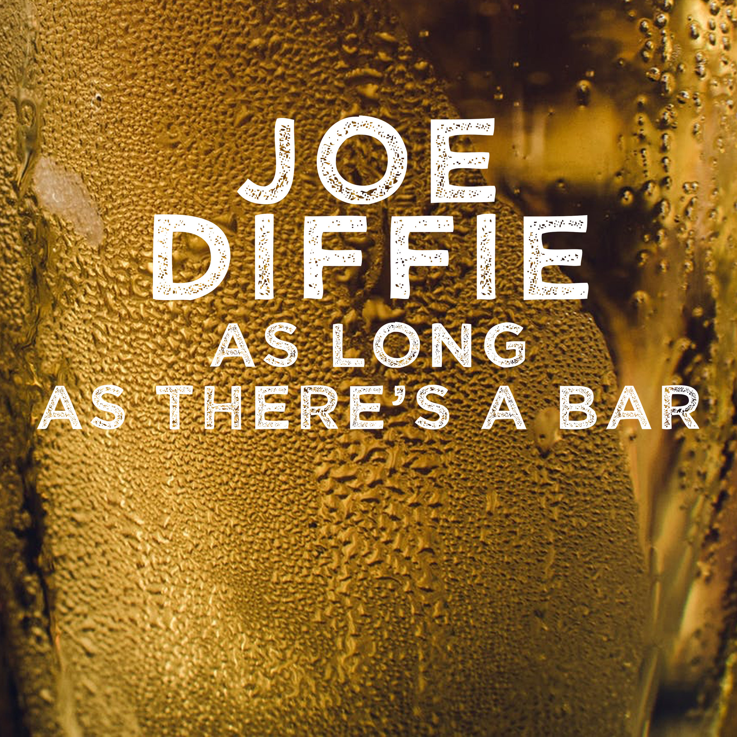 Joe Diffie - As Long As There's A Bar - Produced by Phil O'DonnellSpotifyApple Music