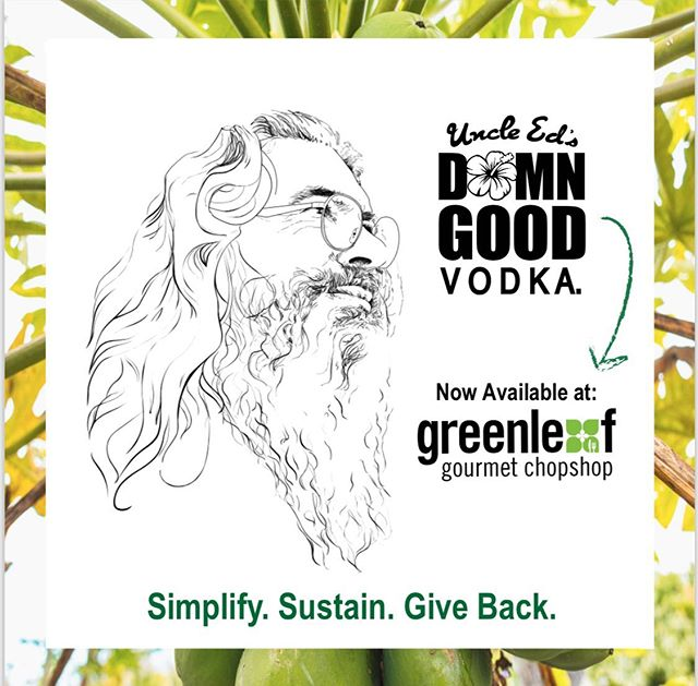 You can now enjoy Uncle Ed's Damn Good premium, for-purpose Vodka at select @greenleafchopshop locations. 🌺