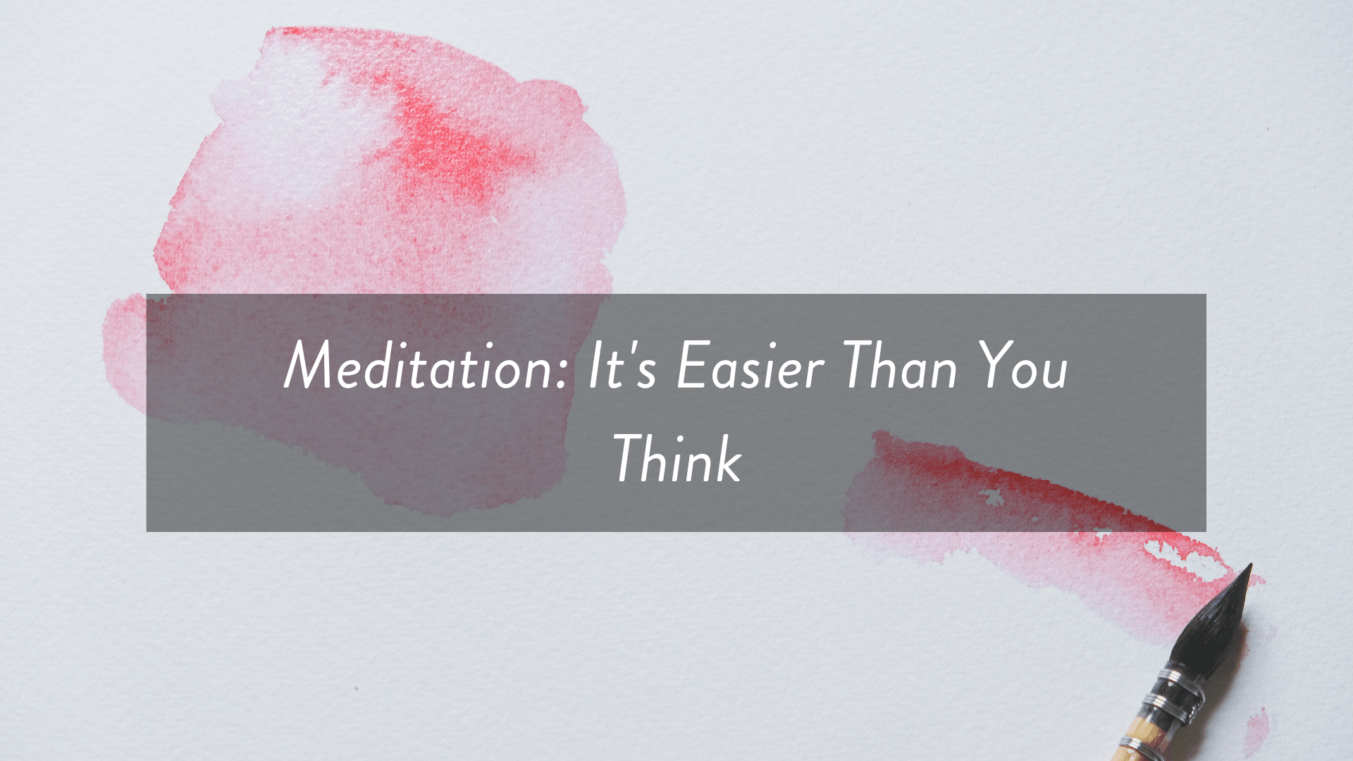 Meditation_ It's Easier Than You Think.png