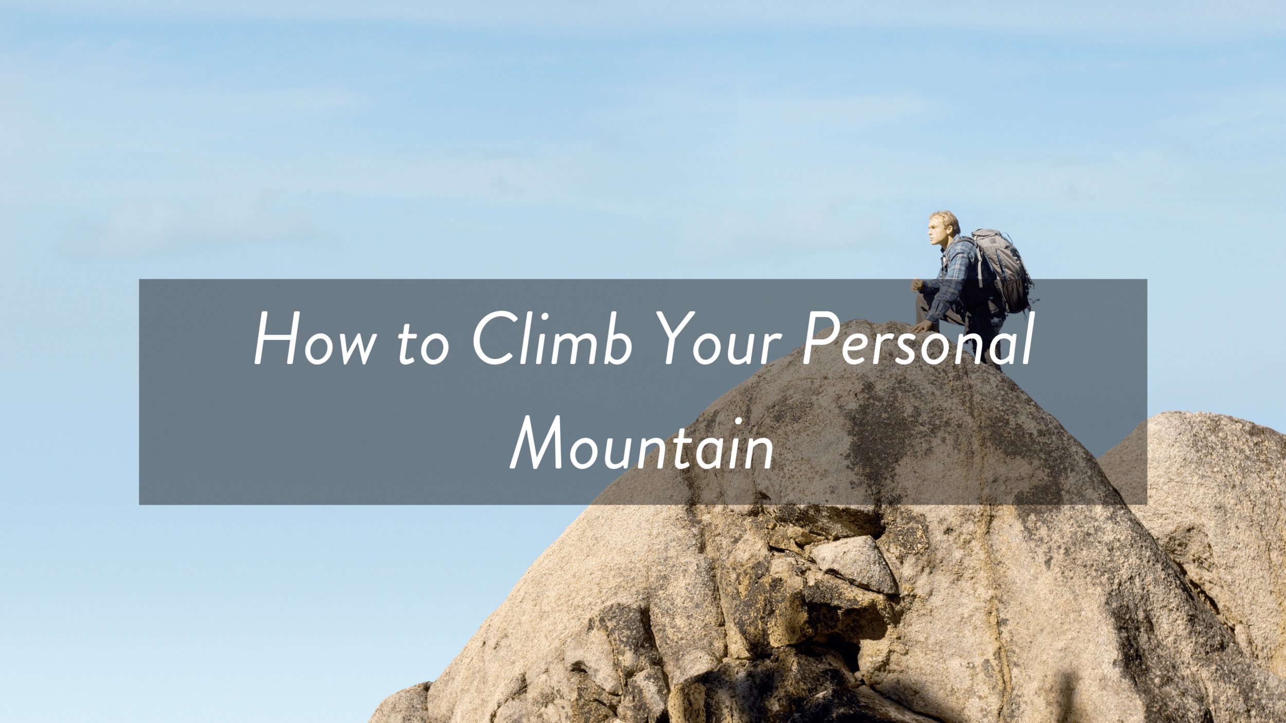 How to Climb Your Personal Mountain.png