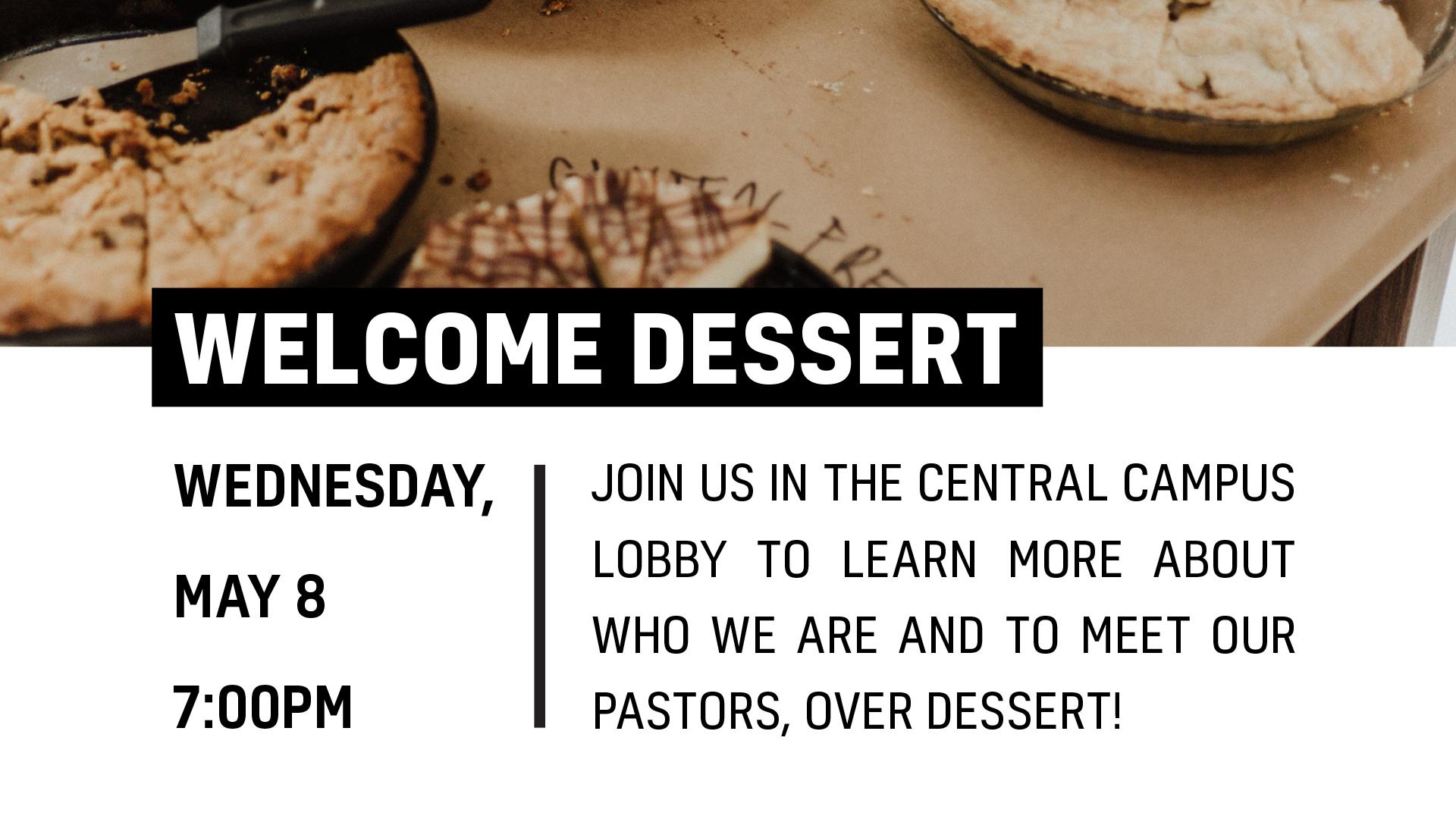 Life Center Central | Welcome Dessert