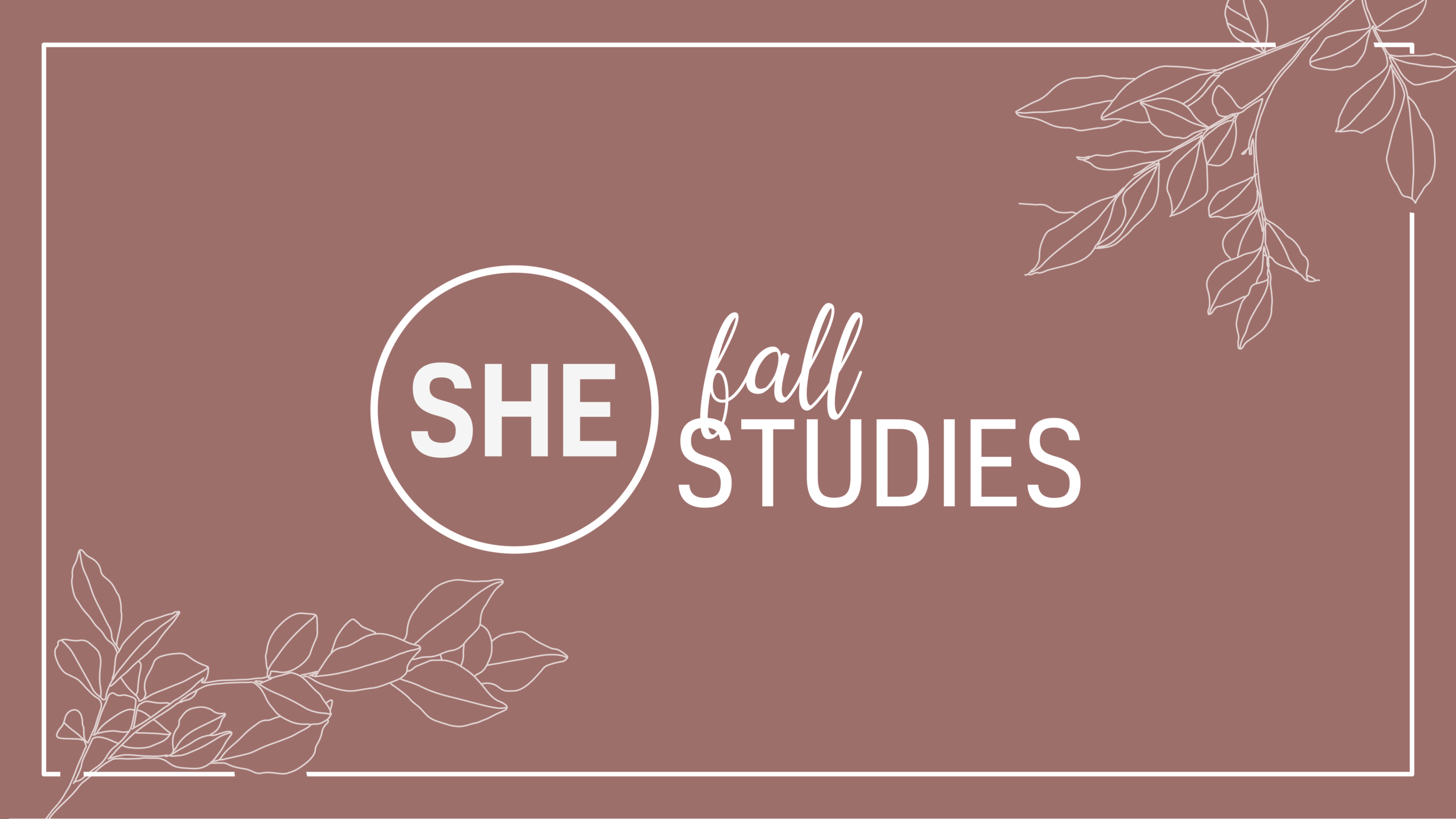 Join us for our Fall SHE Studies!