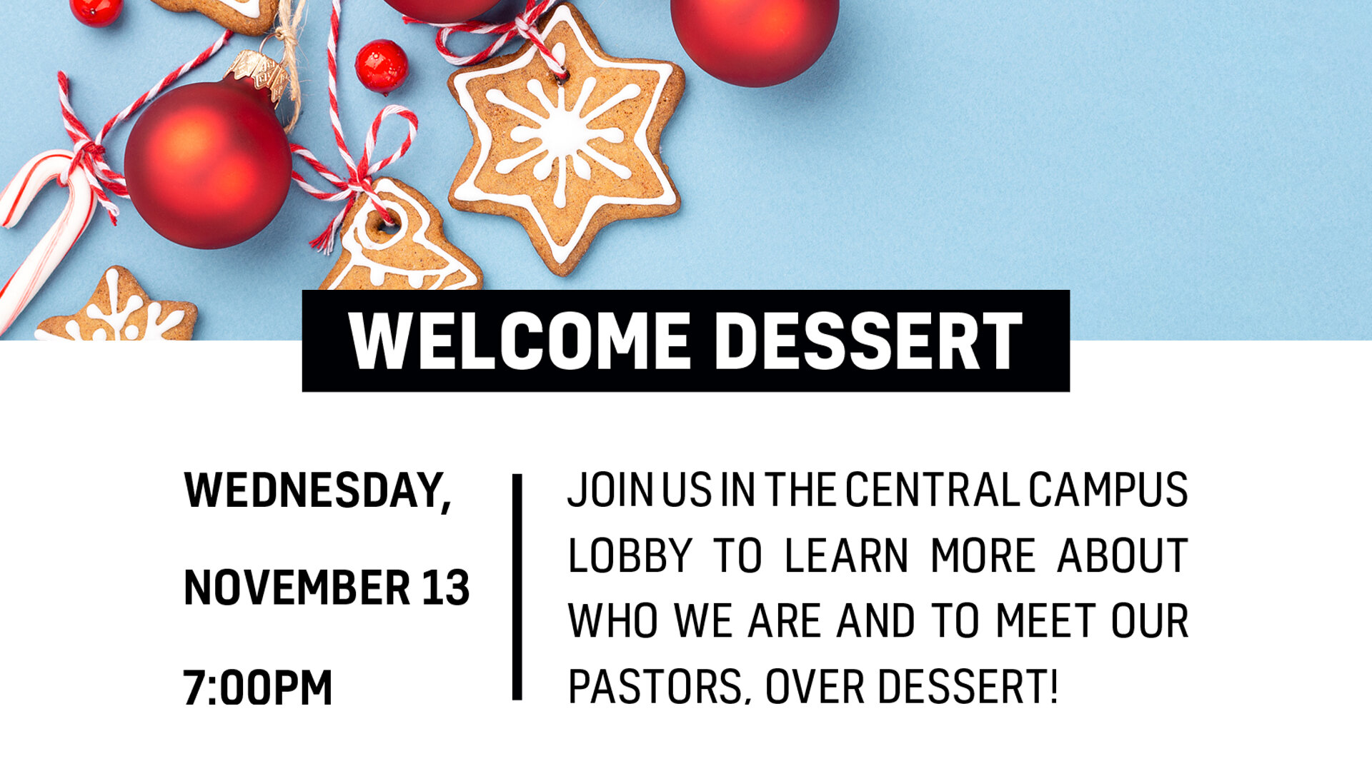 Life Center Central   Welcome Dessert
