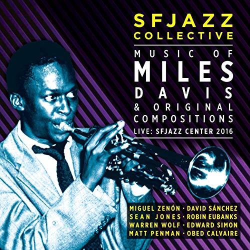 SFJAZZ Music of Miles Miles Davis & Originals Compositions  SFJAZZ Collective  SFJAZZ Records, 2016