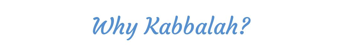 Why Kabbalah Heading.JPG