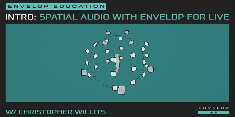 intro to spatial audio workshop with envelop for live - 7:30 PM - 9:30 PMPromo code with Tulip ticket