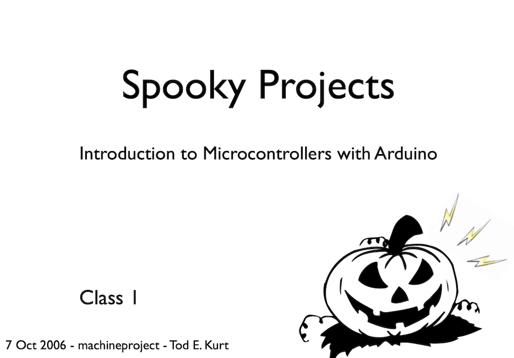 Spooky Arduino (2006) - An introduction to Arduino, sensors, and actuators